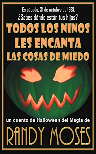 TODOS LOS NINOS LES ENCANTA LAS COSAS DE MIEDO (Spanish Edition)]()