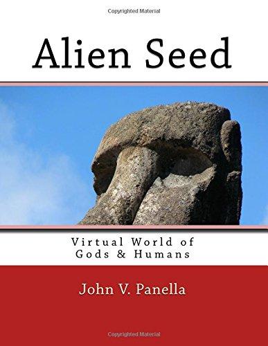 Download Alien Seed: Virtual World of Gods & Humans (The Divine Secret Garden XL) (Volume 2) pdf