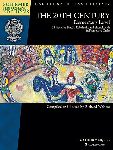 20th Century Pieces (The 20Th Century - Elementary Level - Schirmer Performance Editions Book Only (Schirmer Performance Editions: Hal Leonard Piano Library))
