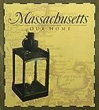 Massachusetts Our Home