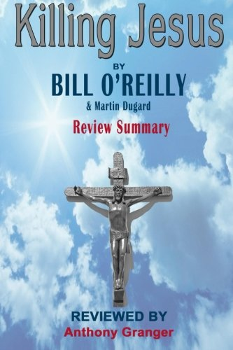 Read Online Review Summary of Killing Jesus by Bill O'Reilly pdf