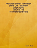 Analytical-Literal Translation of the Old Testament (Septuagint) - Volume Two - The Historical Books