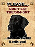 Black Lab - Don't Let The Dog Out - New 8x12 inch Aluminum Metal Dog Pet Sign