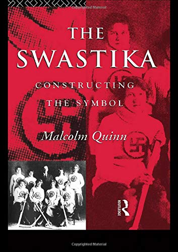 The Swastika: Constructing the Symbol (Material Cultures) by Routledge