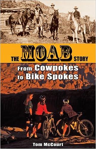 Book Cowpokes to Bike Spokes: The Story Of Moab, Utah