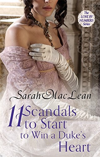 Read Online Eleven Scandals to Start to Win a Duke's Heart: Number 3 in series (Love by Numbers) ebook