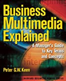 Business Multimedia Explained, Peter G. W. Keen, 0875847722