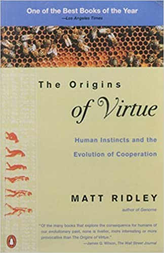 image for The Origins of Virtue: Human Instincts and the Evolution of Cooperation by Matt Ridley (1998-04-01)