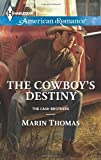 The Cowboy's Destiny, Marin Thomas, 0373755198