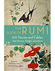 The Book of Rumi: 105 Stories and Fables that Illumine, Delight, and Inform