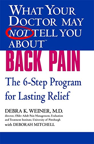 Download What Your Doctor May Not Tell You About(TM) Back Pain: The 6-Step Program for Lasting Relief PDF