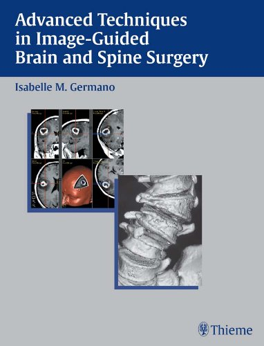 Advanced Techniques in Image-Guided Brain and Spine Surgery (1st 2002) [Germano]
