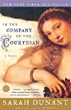 In the Company of the Courtesan, Sarah Dunant, 0812974042