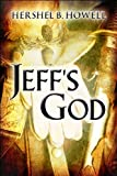 Jeff's God, Hershel B. Howell, 1607492989