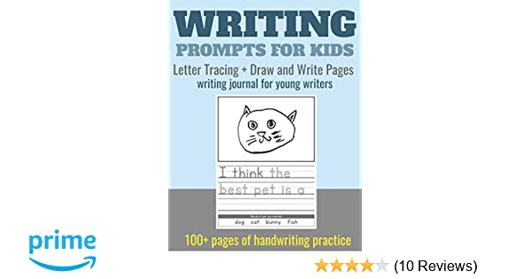 writing prompts for kids letter tracing draw and write pages writing journal for young writers 100 pages of handwriting practice for preschool