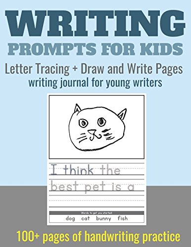 Writing Prompts for Kids. Letter Tracing + Draw and Write Pages: writing journal for young writers. 100+ pages of handwriting practice for preschool, ... 1st grade. (Writing Journal for - Writing Kinds Letter