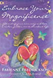 Embrace Your Magnificence, Fabienne Fredrickson, 1452571554