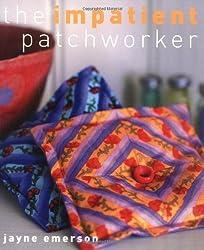 The Impatient Patchworker