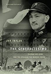 The Generalissimo: Chiang Kai-shek and the Struggle for Modern China by Jay Taylor (2011-04-30)