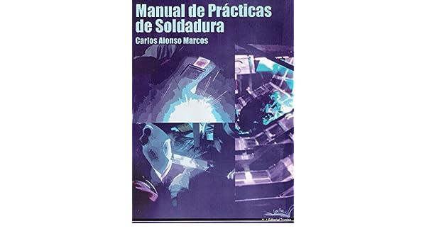 Manual De Prácticas De Soldadura, Alon: VARIOS AUTORES: Amazon.com: Books