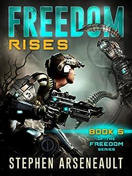 FREEDOM Rises by [Arseneault, Stephen]