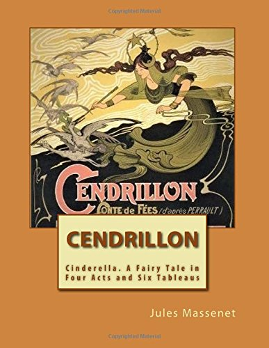 Cendrillon Opera Score (French) Cinderella. A Fairy Tale in Four Acts and Six Tableaus  [Massenet, Jules] (Tapa Blanda)