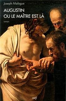 Augustin ou Le maitre est là par Malègue