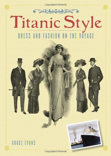 Download Titanic Style: Dress and Fashion on the Voyage pdf