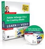 Adobe InDesign CS5.5 for Creating eBooks: Learn by Video