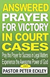 ANSWERED PRAYER FOR VICTORY IN COURT CASES: Pray