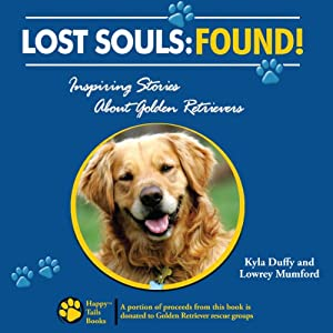 Lost Souls: Found! Inspiring Stories About Golden Retrievers Audiobook