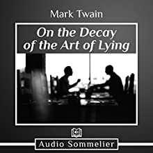 On the Decay of the Art of Lying Audiobook by Mark Twain Narrated by Larry G. Jones