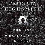 The Boy Who Followed Ripley | Patricia Highsmith