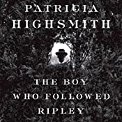 The Boy Who Followed Ripley | Patricia Highsmith