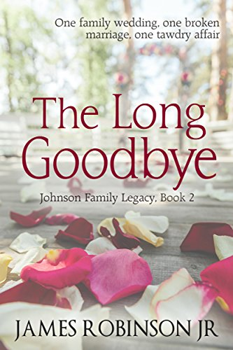 One family wedding, one broken marriage, one tawdry affair.The Long Goodbye (Johnson Family Chronicles, Book 2) by James Robinson Jr is featured in today's Kindle Daily Deals!The posh wedding is merely window dressing for the real drama…