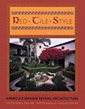 spanish style house Red Tile Style: America's Spanish Revival Architecture