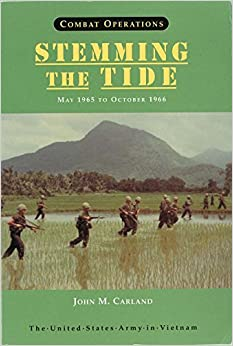 Combat Operations: Stemming the Tide, May 1965 to October 1966 (008-029-00355-4)