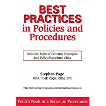 Best Practices in Policies and Procedures: Robust methods for: Team building, Team Consensus, Alignment to Vision/Mission of Company, Creating Policy and Procedure Titles
