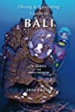 img - for Diving & Snorkeling Guide to Bali 2016 (Diving & Snorkeling Guides) (Volume 4) book / textbook / text book