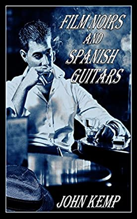 Film Noirs and Spanish Guitars