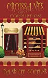 Croissants and Corruption: A Margot Durand Cozy Mystery (Volume 1)