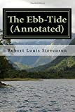 img - for The Ebb-Tide (Annotated): A Trio And Quartette book / textbook / text book