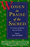 Women in Praise of the Sacred: 43 Centuries of Spiritual Poetry by Women