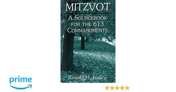 Mitzvot: A Sourcebook for the 613 Commandments: Ronald H