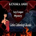 Grim Grinning Ghouls: An Izzy Cooper Mystery Audiobook by Kendra Ashe Narrated by Adrean Rivers