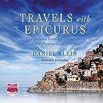 Travels with Epicurus | Daniel Klein