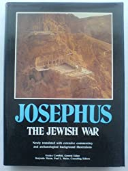 Josephus, the Jewish War; Newly Translated with Extensive Commentary and Archaeological Background Illustrations