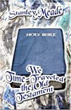 We Time-Traveled the Old Testament, Stanley Meade, 1606101854