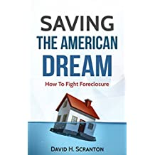 Saving The American Dream: How To Fight Foreclosure
