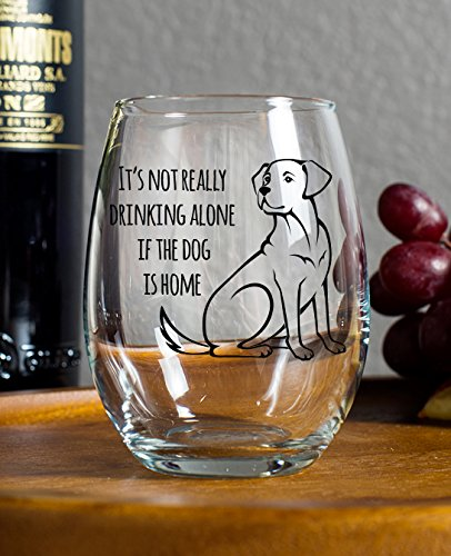Pet Perfection 15 Oz Its Not Drinking Alone if the Dog is Home Wine Goblet Black Illustrated Design Outline Man/'s Best Friend Surprise for Dog Lovers
